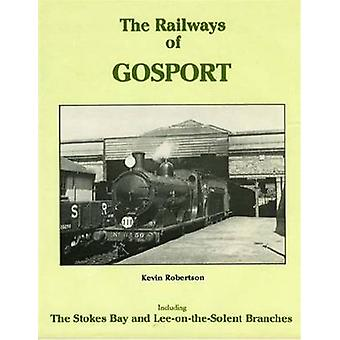 The Railways of Gosport - Including the Stokes Bay and Lee-on-the-Sole