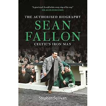 Sean Fallon - Celtic's Iron Man (New edition) by Stephen Sullivan - 97