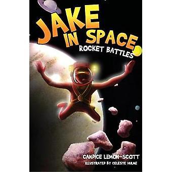 Jake in Space - Rocket Battles - No. 1 by Candice Lemon-Scott - Celeste
