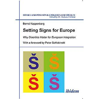 Setting Signs for Europe - Why Diacritics Matter for European Integrat