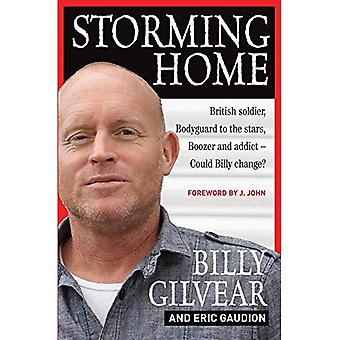 Storming Home: British Soldier, Bodyguard To The Stars, Boozer And Addict - Could Billy Change?