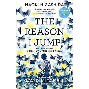The Reason I Jump - The Inner Voice of a Thirteen-Year-Old Boy with Au