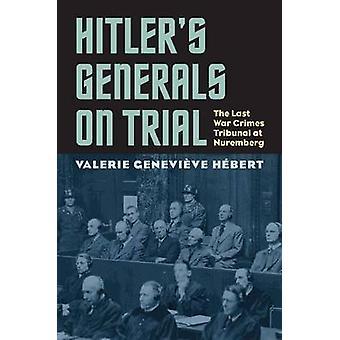 Hitlers generaler på prøve - siste krigsforbryterdomstolen i Nürnberg