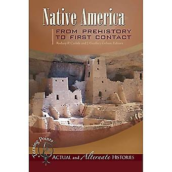 Native America: From Prehistory to First Contact� (Turning Points - Actual and Alternate Histories)