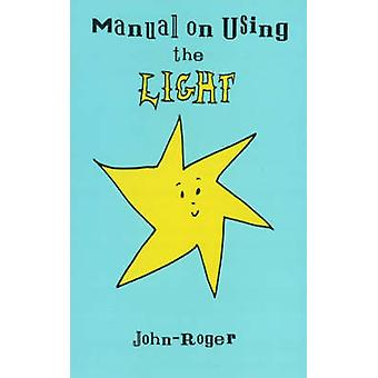 Manual on Using the Light by JohnRoger
