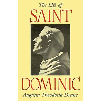 The Life of St. Dominic by Drane & Augustus T.