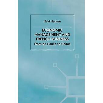 Economic Management and French Business  From de Gaulle to Chirac by Maclean & M.