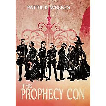 The Prophecy Con by Weekes & Patrick