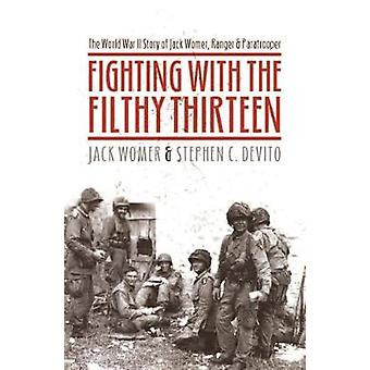 Fighting with the Filthy Thirteen by Womer & JackDeVito & Stephen C.