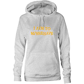 Womens Sweatshirts Hooded Hoodie- I Aim To Misbehave