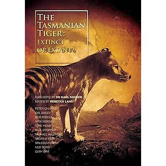 The Tasmanian Tiger Extinct or Extant by Lang & Rebecca