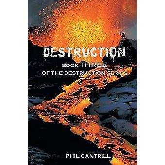Zerstörung Buch drei der Zerstörung Serie von Cantrill & Phil