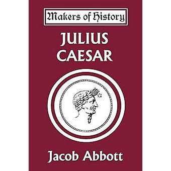 Julius Caesar Yesterdays Classics by Abbott & Jacob