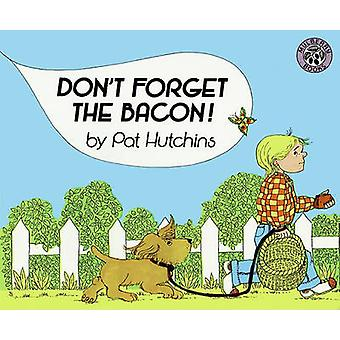 Don't Forget the Bacon! by Pat Hutchins - 9780808526919 Book