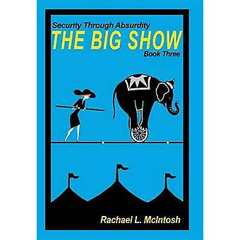 The Big Show by McIntosh & Rachael L