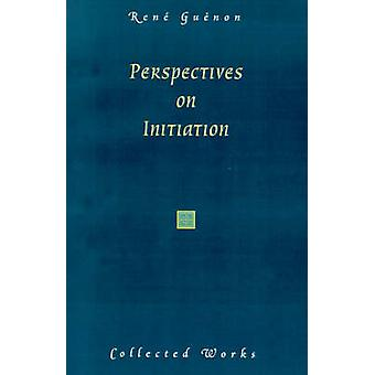 Perspectives on Initiation by Guenon & Rene