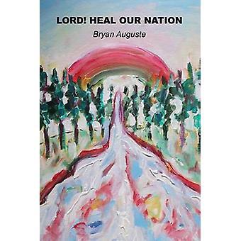 Lord Heal our Nation von Auguste & Bryan