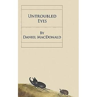 Untroubled Eyes by MacDonald & Daniel