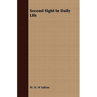 Second Sight In Daily Life by Sabine & W. H. W