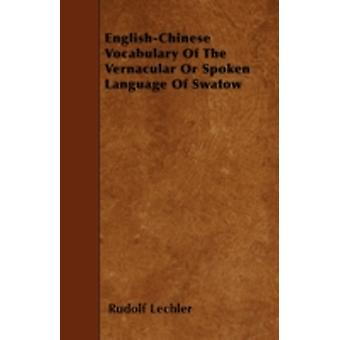 EnglishChinese Vocabulary Of The Vernacular Or Spoken Language Of Swatow by Lechler & Rudolf