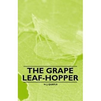 The Grape LeafHopper by Quayle & H. J.