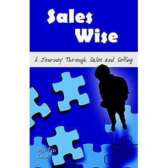 Sales Wise A Journey Through Sales and Selling by Lewis & Martyn