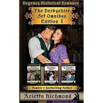 The Derbyshire Set Omnibus Edition 1 Regency Historical Romance by Richmond & Arietta