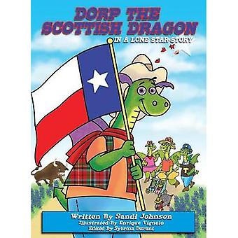 Book 6  Dorp The Scottish Dragon In A Lone Star Story by Johnson & Sandi