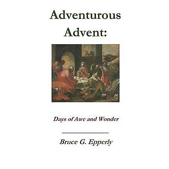 Adventurous Advent by Epperly & Bruce G.