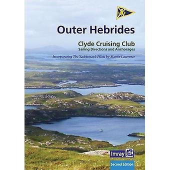 CCC Sailing Directions and Anchorages - Outer Hebrides - Covers the We