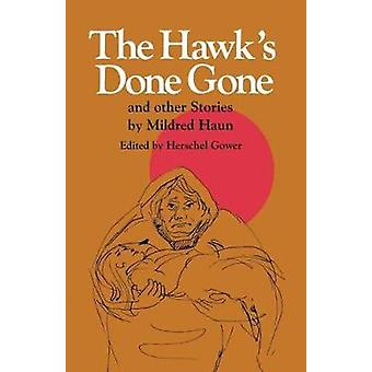 The Hawk's Done Gone by Mildred Haun - 9780826512130 Book