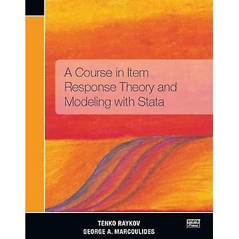 A Course in Item Response Theory and Modeling with Stata by Tenko Ray