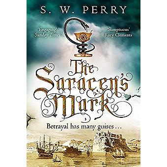 The Saracen's Mark by S. W. Perry - 9781786498977 Book