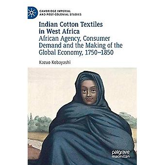 Indian Cotton Textiles in West Africa - African Agency - Consumer Dema