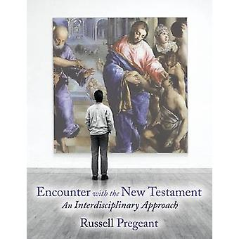 Encounter with the New Testament - An Interdisciplinary Approach by Ru