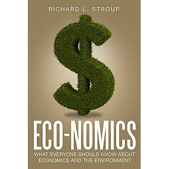 Economics - What Everyone Should Know About Economics and the Environm