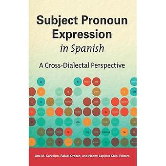 Subject Pronoun Expression in Spanish: A Cross-Dialectal Perspective (Georgetown Studies in Spanish Linguistics...