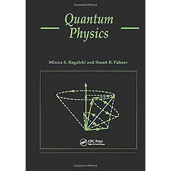 Quantum Physics by Mircea S. Rogalski - 9789056991852 Book
