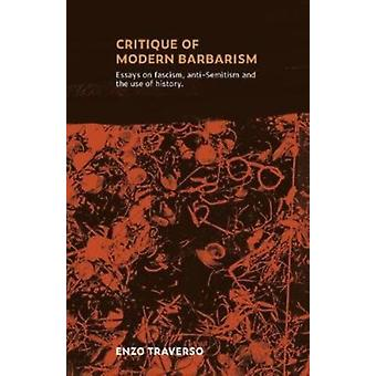 CRITIQUE OF MODERN BARBARISM by Enzo Traverso