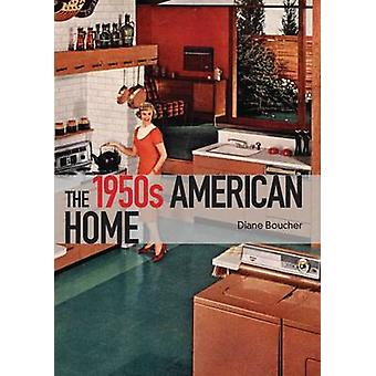 The 1950s American Home by Diane Boucher - 9780747812388 Book