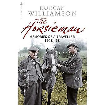 The Horsieman - Memories of a Traveller 1928-58 by Duncan Williamson -