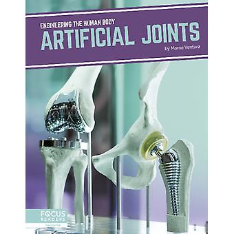 Engineering the Human Body Artificial Joints by Ventura & Marne