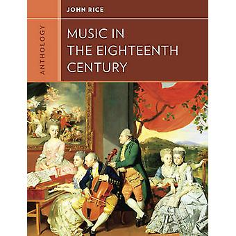 Anthology for Music in the Eighteenth Century by John A. Rice - 97803