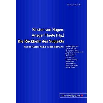 Die Rueckkehr Des Subjekts - Neues Autorenkino in Der Romania by Kirst