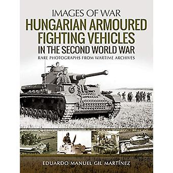 Hungarian Armoured Fighting Vehicles in the Second World War - Rare Ph