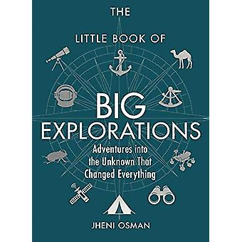 The Little Book of Big Explorations - Adventures into the Unknown That