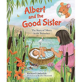 Albert and the Good Sister - The Story of Moses in the Bulrushes by Ri