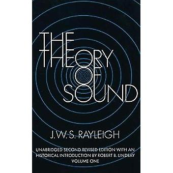 The Theory of Sound v. 1 by Rayleigh