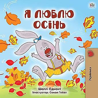 Ich liebe Herbst (ukrainische Kinder's Buch) (Ukrainische Bedtime Collection)