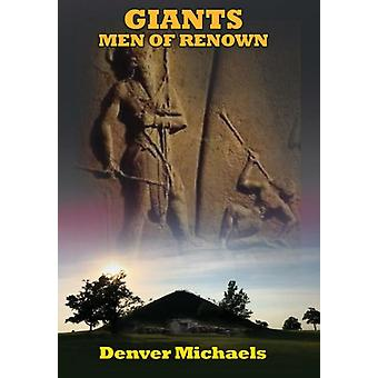 Giants  Men of Renown by Denver Michaels & Foreword by David Hatcher Childress